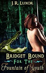 Bridget Bound for the Fountain of Youth (Bridget series Book 3) (English Edition)