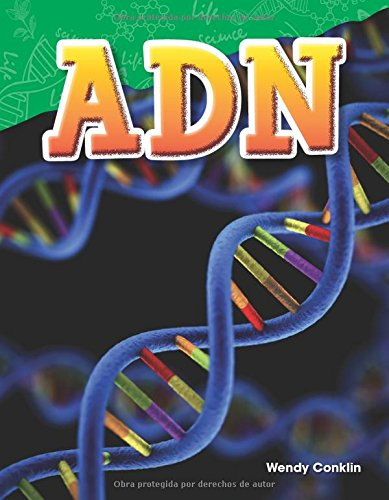 Adn (Dna) (Spanish Version) (Grade 5) (Science Readers: Content and Literacy / Ciencias naturales) por Wendy Conklin