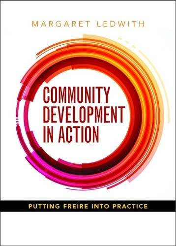 Community Development in Action: Putting Freire into Practice by Margaret Ledwith (September 16, 2015) Paperback