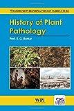 History of Plant Pathology (Woodhead Publishing India in Agriculture)