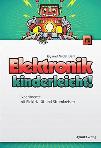 Elektronik kinderleicht!: Experi...
