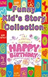 Funny Kid's Story Collection: 11 wonderful tales that are easy for kids to read.