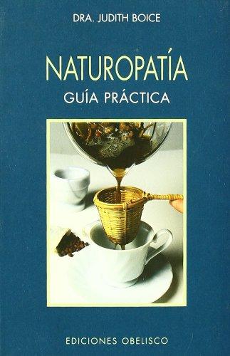 Naturopatia/naturopathy: guia practica/practical guide