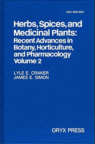 Herbs, Spices and Medicinal Plants: v. 2: Recent Advances in Botany, Horticulture and Pharmacology by Lyle E. Craker (1987-06-01)