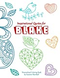 Inspirational Quotes for Blake: Personalized Book with Inspirational Quotes for Kids (Inspirational Quotes, Quotes for Kids, Personalized Books, Personalized Kids Books)