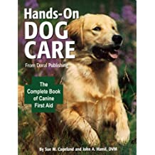 Doral Publishings Hands-On Dog Care: The Complete Book of Canine First Aid