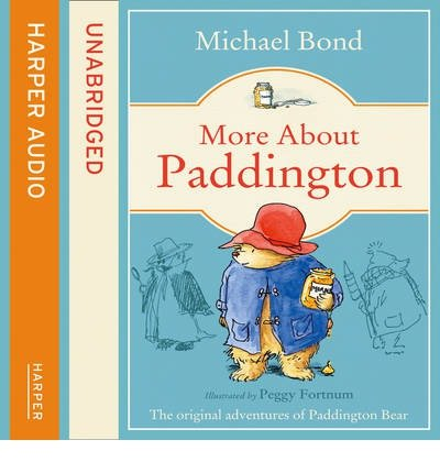 [(More About Paddington)] [ By (author) Michael Bond, Read by Stephen Fry ] [November, 2003]