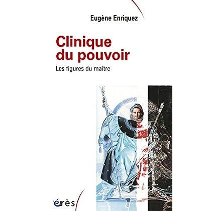 Clinique du pouvoir (Ancienne Edition) (Sociologie clinique)