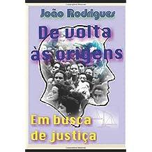 De volta às origens: Em busca de justiça