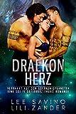 Draekon Herz: Verbannt auf den Gefängnisplaneten: Eine Sci-Fi Dreierbeziehung Romanze (Drachen im Exil 3)
