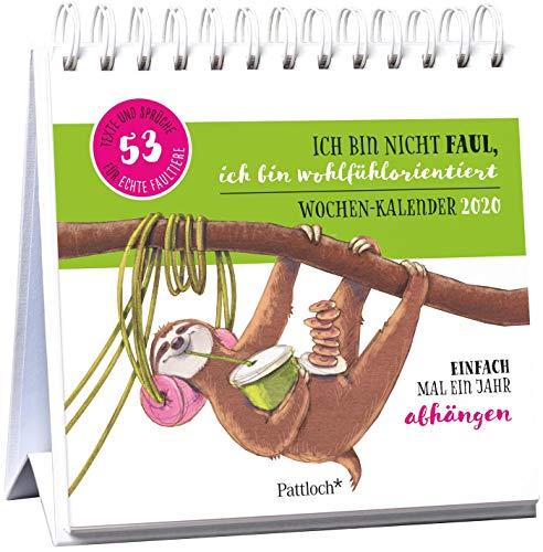 Ich bin nicht faul, ich bin wohlfühlorientiert – Einfach mal ein Jahr abhängen. Wochen-Kalender 2020: zum Aufstellen m. Illustrationen u. Zitaten, … d. Rückseiten, Spiralbindung, 16,6 x 15,8 cm