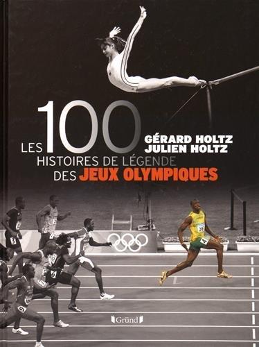 100 Histoires de Légende des Jeux Olympiques