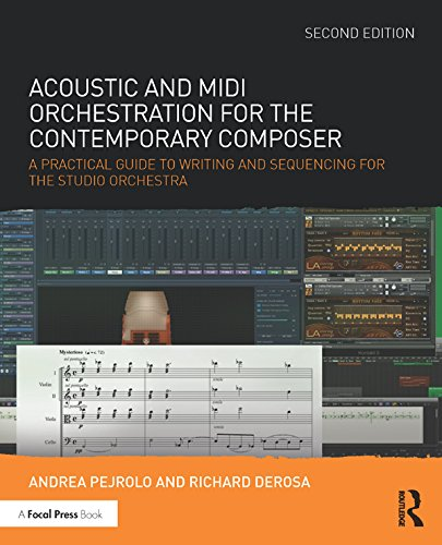 Acoustic and MIDI Orchestration for the Contemporary Composer: A Practical Guide to Writing and Sequencing for the Studio Orchestra (Standard Ton)