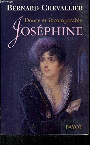 Douce et incomparable Joséphine par  Bernard Chevallier