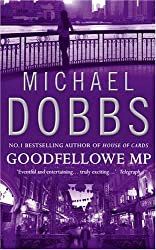 Goodfellowe MP by Michael Dobbs (2010-10-04)