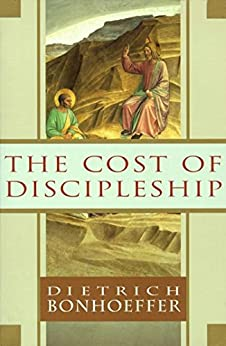 The Cost of Discipleship (English Edition) von [Bonhoeffer, Dietrich]