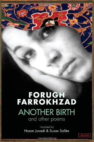 Forugh Farrokhzad: Another Birth & Other Poems