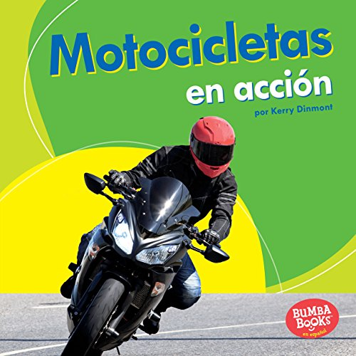 Motocicletas en acción (Motorcycles on the Go) (Bumba Books ™ en español — Máquinas en acción (Machines That Go)) por Kerry Dinmont