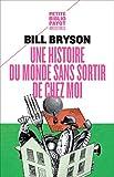 Une histoire du monde sans sortir de chez moi (French Edition)