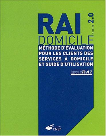 Rai domicile version 2,0 : Méthode d'évaluation pour les clients des services à domicile et guide d'utilisation par John-N Morris