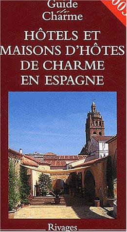 Hôtels et maisons d'hôtes de charme en Espagne 2003