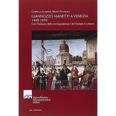 Giannozzo Manetti a Venezia 1448-1450. Con l'edizione