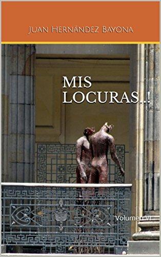 MIS LOCURAS..!: Volumen VI (Mis locuras...! nº 6)