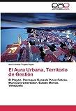 El Aura Urbana, Territorio de Gestión: El Playón. Parroquia Gonzalo Picón Febres. Municipio Libertador. Estado Mérida. Venezuela