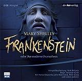 Frankenstein oder Der moderne Prometheus: Hörspiel - Mary Wollstonecraft Shelley