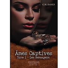Âmes captives: Les messagers