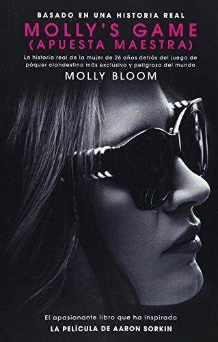 Molly's Game: La Historia Real de la Mujer de 26 Años Detrás del Juego de Póker Clandestino Más Exclusivo y Peligroso del Mundo Juego De Poquer