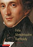 Felix Mendelssohn-Bartholdy: Ein Almanach