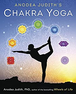Anodea Judiths Chakra Yoga (English Edition)