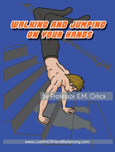 Walking and Jumping on Your Hands (English Edition) por Professor Orlick