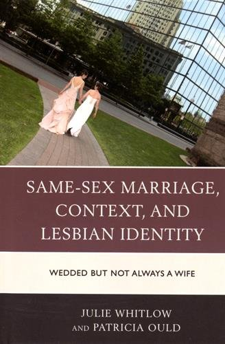 Same-Sex Marriage, Context, and Lesbian Identity : Wedded But Not Always a Wife par Julie Whitlow
