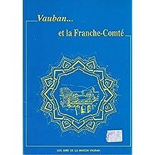 Vauban...et la Franche-Comté