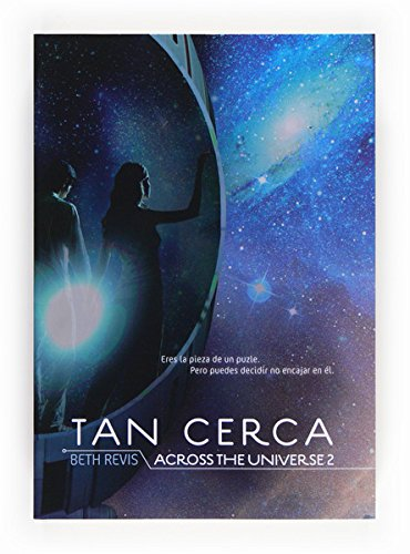 Tan cerca (eBook - epub): Across the univers (Saga Across the Universe) por Beth Revis