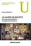 Le musée de société : De l'exposition de folklore aux enjeux contemporains (Sciences humaines & sociales)