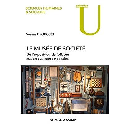 Le musée de société: De l'exposition de folklore aux enjeux contemporains