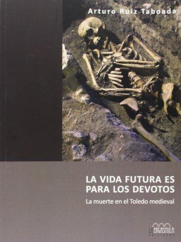 La Vida Futura Es Para Los Devotos (Arqueologia Y Patrimonio)