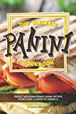 The Ultimate Panini Cookbook: Perfect Mouthwatering Panini Recipes...
