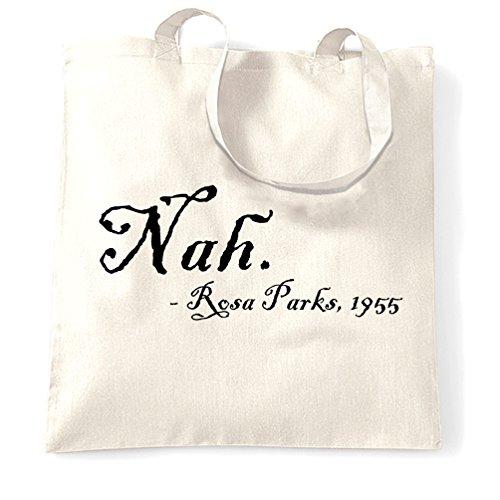 Nah Rosa Parks Citazione Civil Rights Movement divertente slogan di compleanno Sacchetto Di Tote White