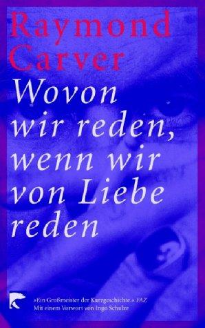 Buchseite und Rezensionen zu 'Wovon wir reden, wenn wir von Liebe reden: Erzählungen' von Raymond Carver