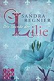 Die Lilien-Reihe 1: Die Stunde der Lilie von Sandra Regnier