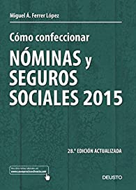 Cómo confeccionar nóminas y seguros sociales 2015 par Miguel Ángel Ferrer López