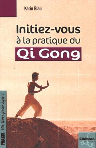 Initiez-vous à la pratique du Qi Gong par Karin Blair