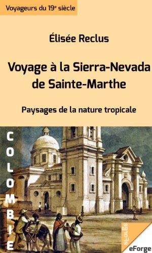 Voyage à la Sierra Nevada de Sainte-Marthe - Paysages de la nature tropicale (French Edition)