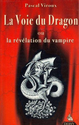 La voie du dragon ou la révélation du vampire