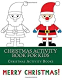 Christmas Activity Book For Kids: Fun Mazes, Dot to Dot, Coloring, Matching, Crosswords book for Kids Ages 3-5,4-8, 5-12 (Christmas Activity Book For Children)