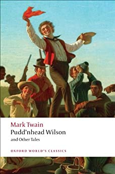 Pudd'nhead Wilson and Other Tales (Oxford World's Classics) by [Twain, Mark, R. D. Gooder]